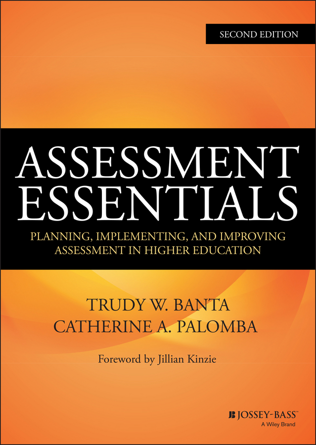 Jillian Kinzie Assessment Essentials. Planning, Implementing, and Improving Assessment in Higher Education