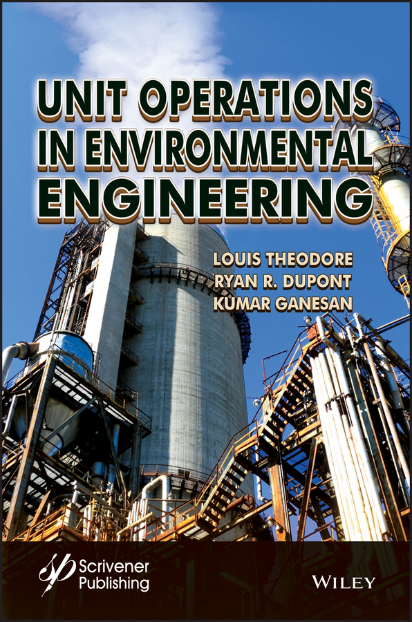 Louis Theodore Unit Operations in Environmental Engineering rudd oliver fracking the operations and environmental consequences of hydraulic fracturing
