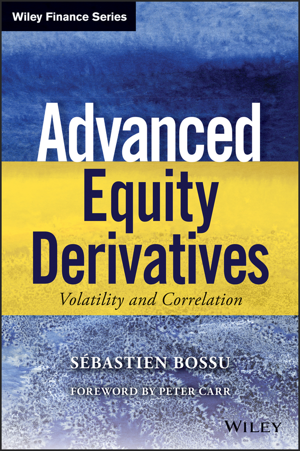 Peter Carr Advanced Equity Derivatives. Volatility and Correlation levy type models for equity derivatives