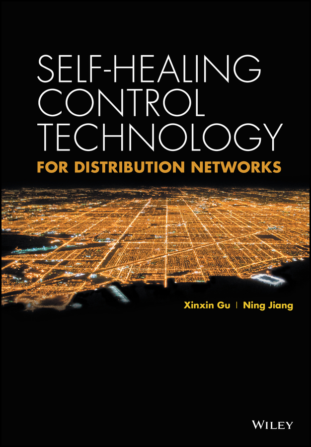 Xinxin Gu Self-healing Control Technology for Distribution Networks the healing self