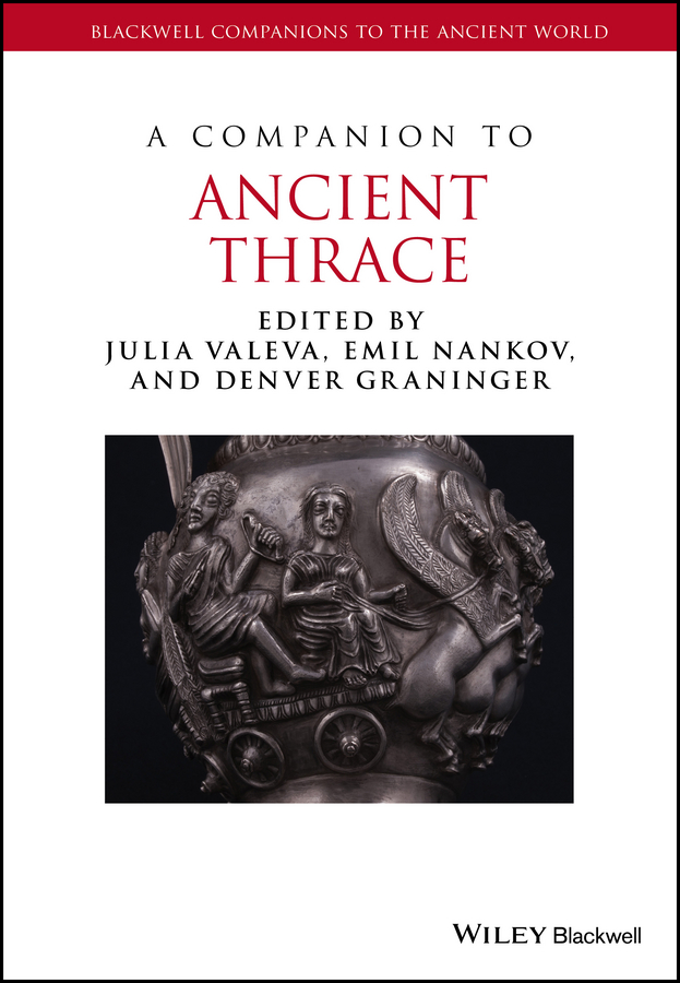 Julia Valeva A Companion to Ancient Thrace a new lease of death