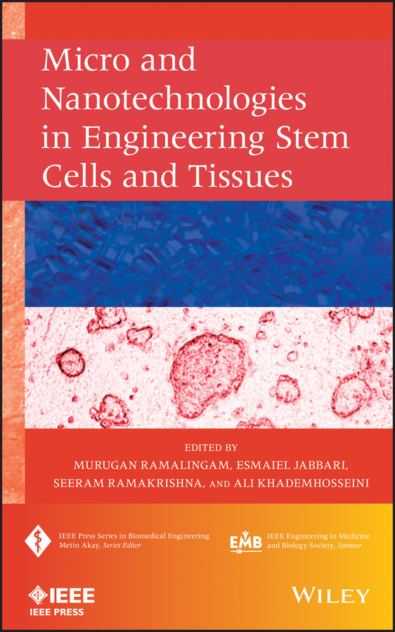Murugan Ramalingam Micro and Nanotechnologies in Engineering Stem Cells and Tissues