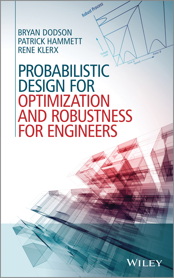 Bryan Dodson Probabilistic Design for Optimization and Robustness for Engineers