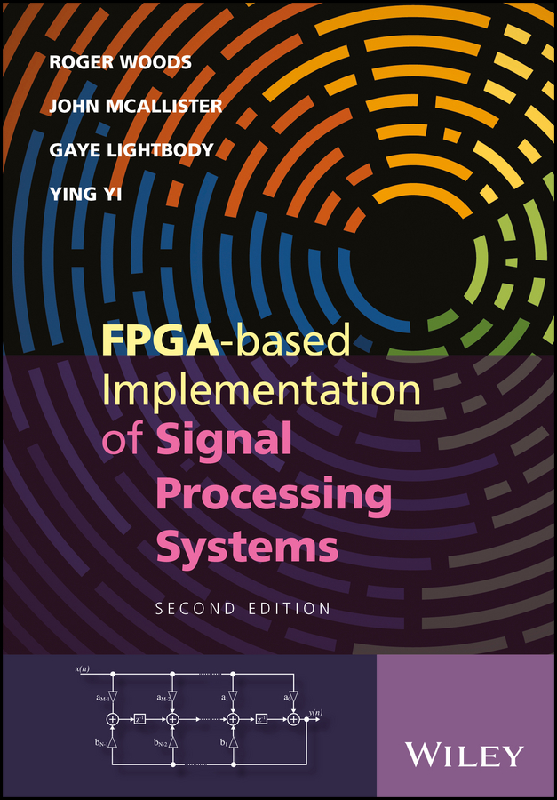 Roger Woods FPGA-based Implementation of Signal Processing Systems donald bailey g design for embedded image processing on fpgas isbn 9780470828502