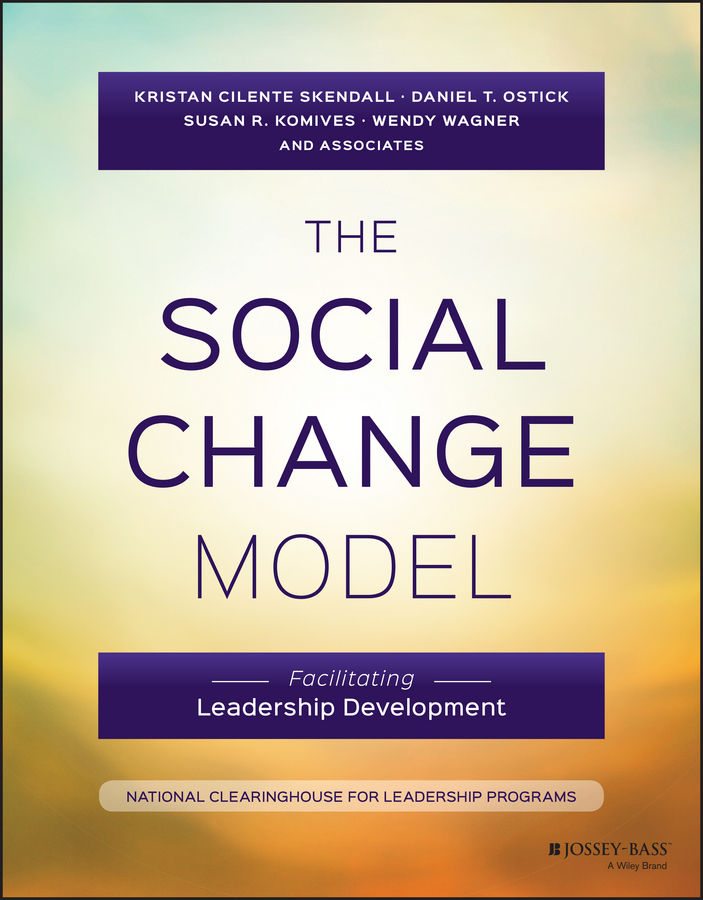 Wendy Wagner The Social Change Model. Facilitating Leadership Development