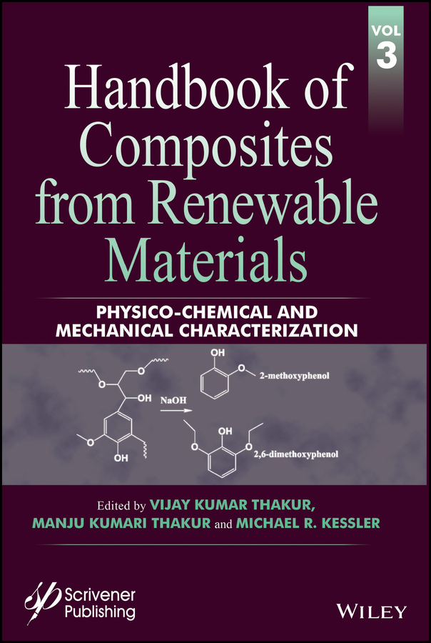 Vijay Thakur Kumar Handbook of Composites from Renewable Materials, Physico-Chemical and Mechanical Characterization vijay thakur kumar handbook of composites from renewable materials functionalization