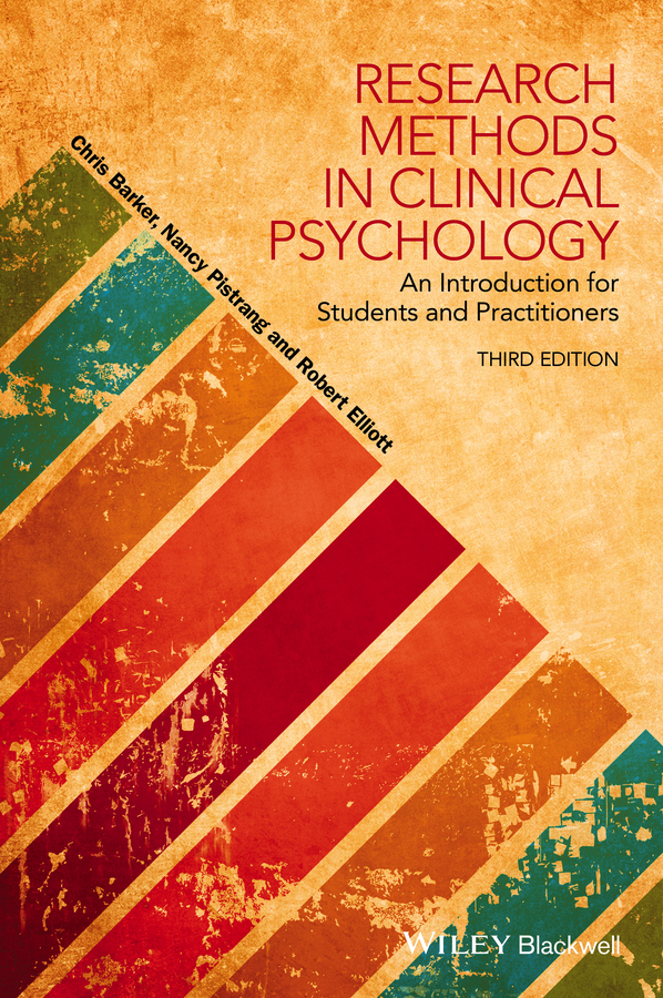 Chris Barker Research Methods in Clinical Psychology. An Introduction for Students and Practitioners bendix carstensen comparing clinical measurement methods a practical guide