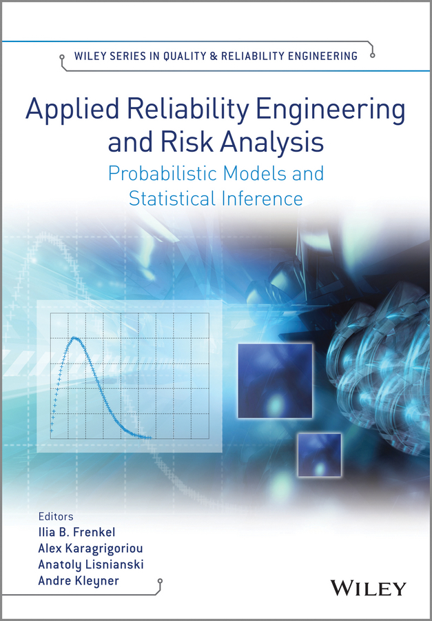 Alex Karagrigoriou Applied Reliability Engineering and Risk Analysis. Probabilistic Models and Statistical Inference joseph ofungwu statistical applications for environmental analysis and risk assessment