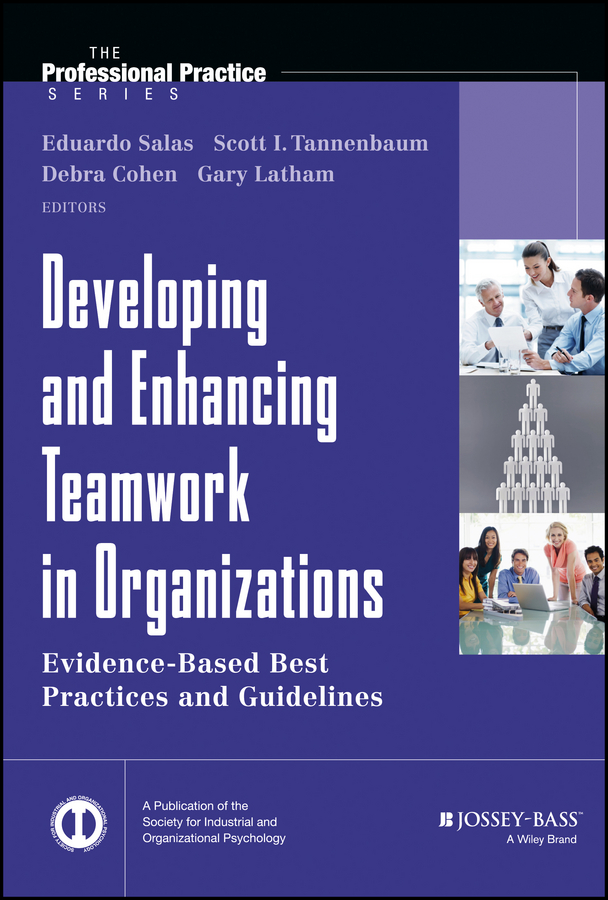 Eduardo Salas Developing and Enhancing Teamwork in Organizations. Evidence-based Best Practices and Guidelines sebastian bergmann real world solutions for developing high quality php frameworks and applications