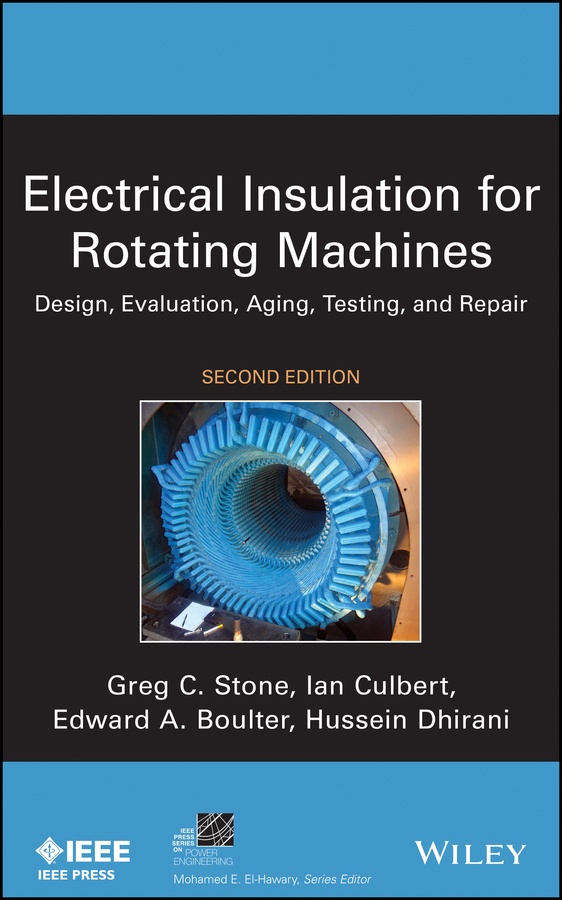 цена на Ian Culbert Electrical Insulation for Rotating Machines. Design, Evaluation, Aging, Testing, and Repair