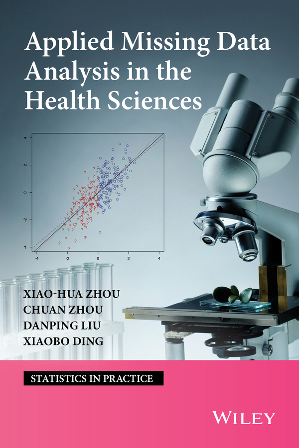 Xiao-Hua Zhou Applied Missing Data Analysis in the Health Sciences