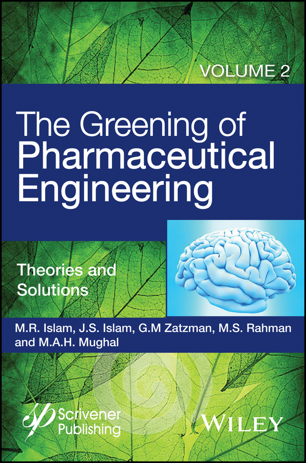 купить M. A. H. Mughal The Greening of Pharmaceutical Engineering, Theories and Solutions дешево