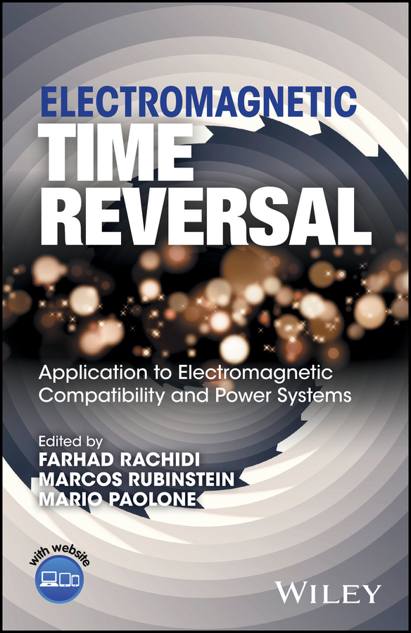 Farhad Rachidi Electromagnetic Time Reversal. Application to EMC and Power Systems quick concept of botany