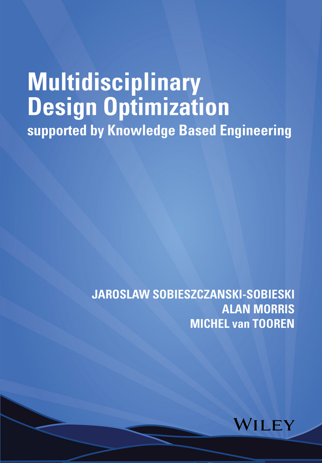 Alan Morris Multidisciplinary Design Optimization Supported by Knowledge Based Engineering