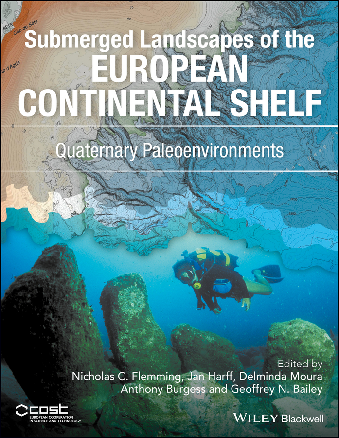 Anthony Burgess Submerged Landscapes of the European Continental Shelf. Quaternary Paleoenvironments drowned ammet