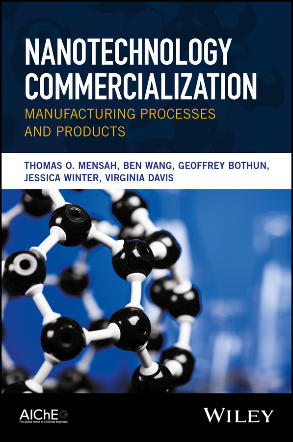 Jessica Winter Nanotechnology Commercialization. Manufacturing Processes and Products yoon lee s self assembly and nanotechnology systems design characterization and applications isbn 9781118103678