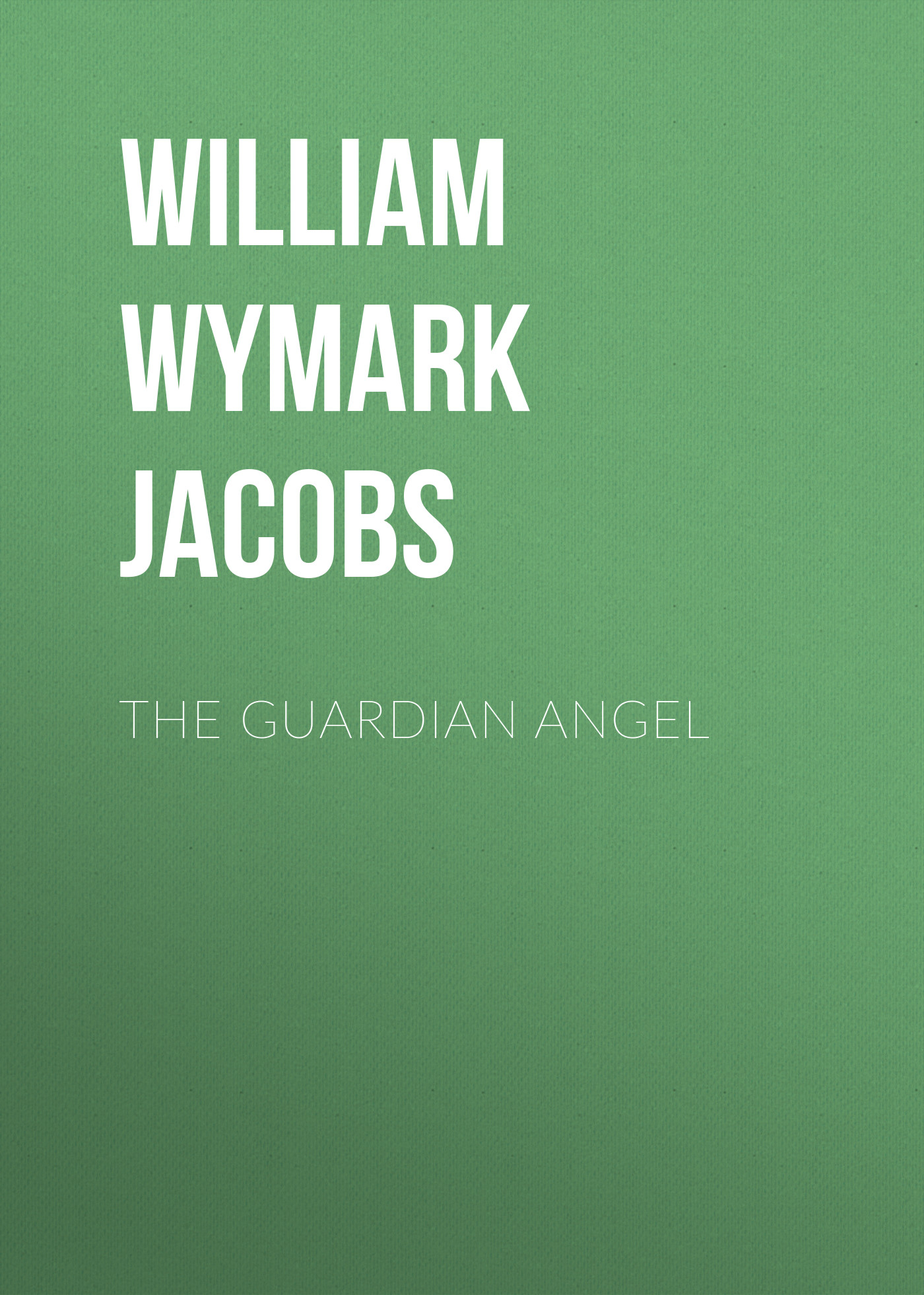 William Wymark Jacobs The Guardian Angel