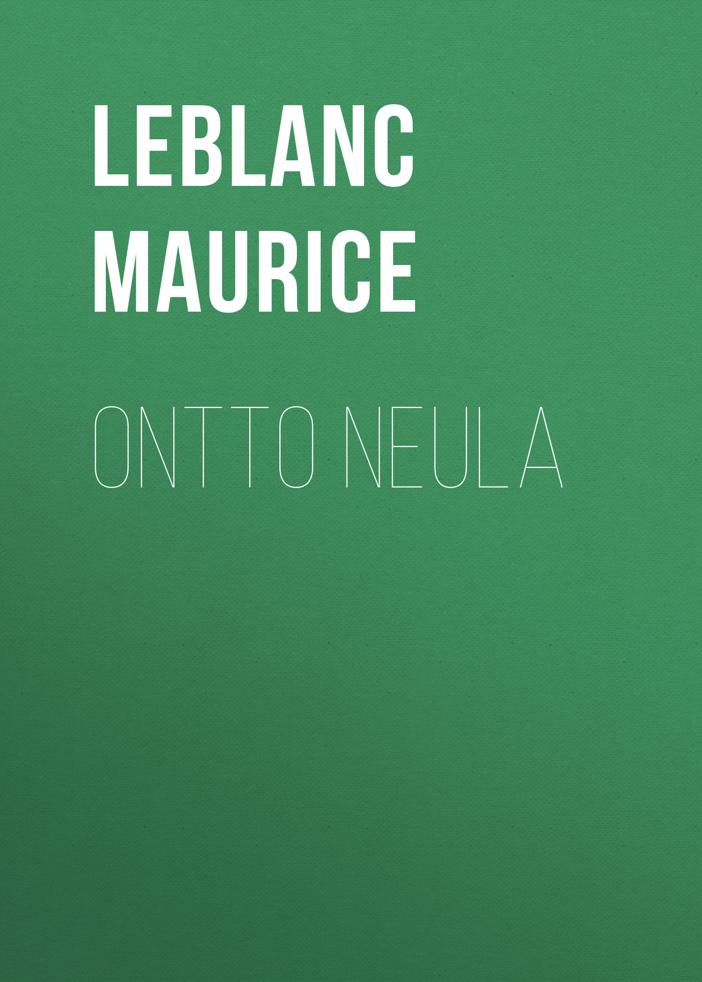 Leblanc Maurice Ontto neula анисимова т французский детектив м леблан признания арсена люпена maurice leblanc les confidences d arsene lupin