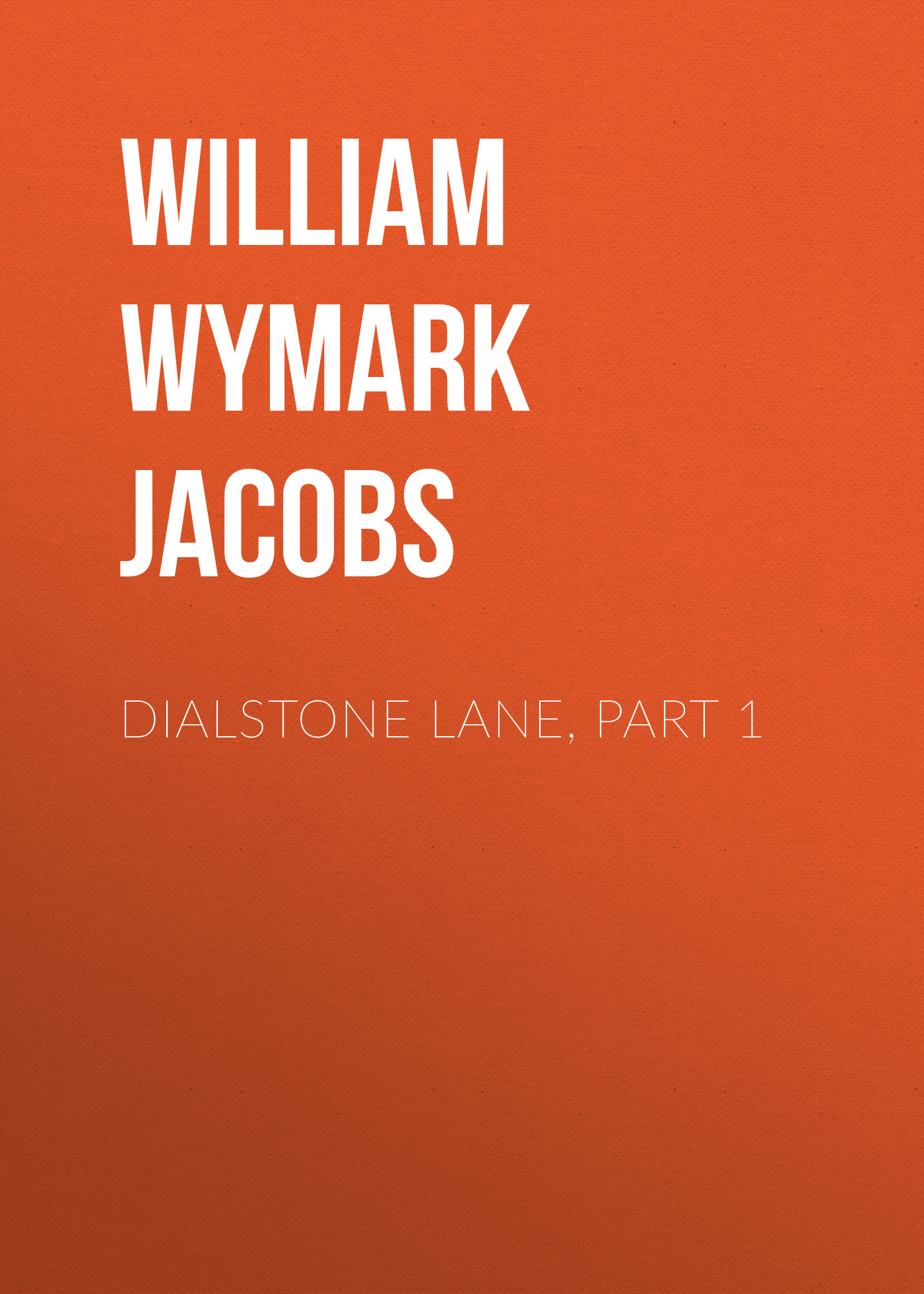 лучшая цена William Wymark Jacobs Dialstone Lane, Part 1