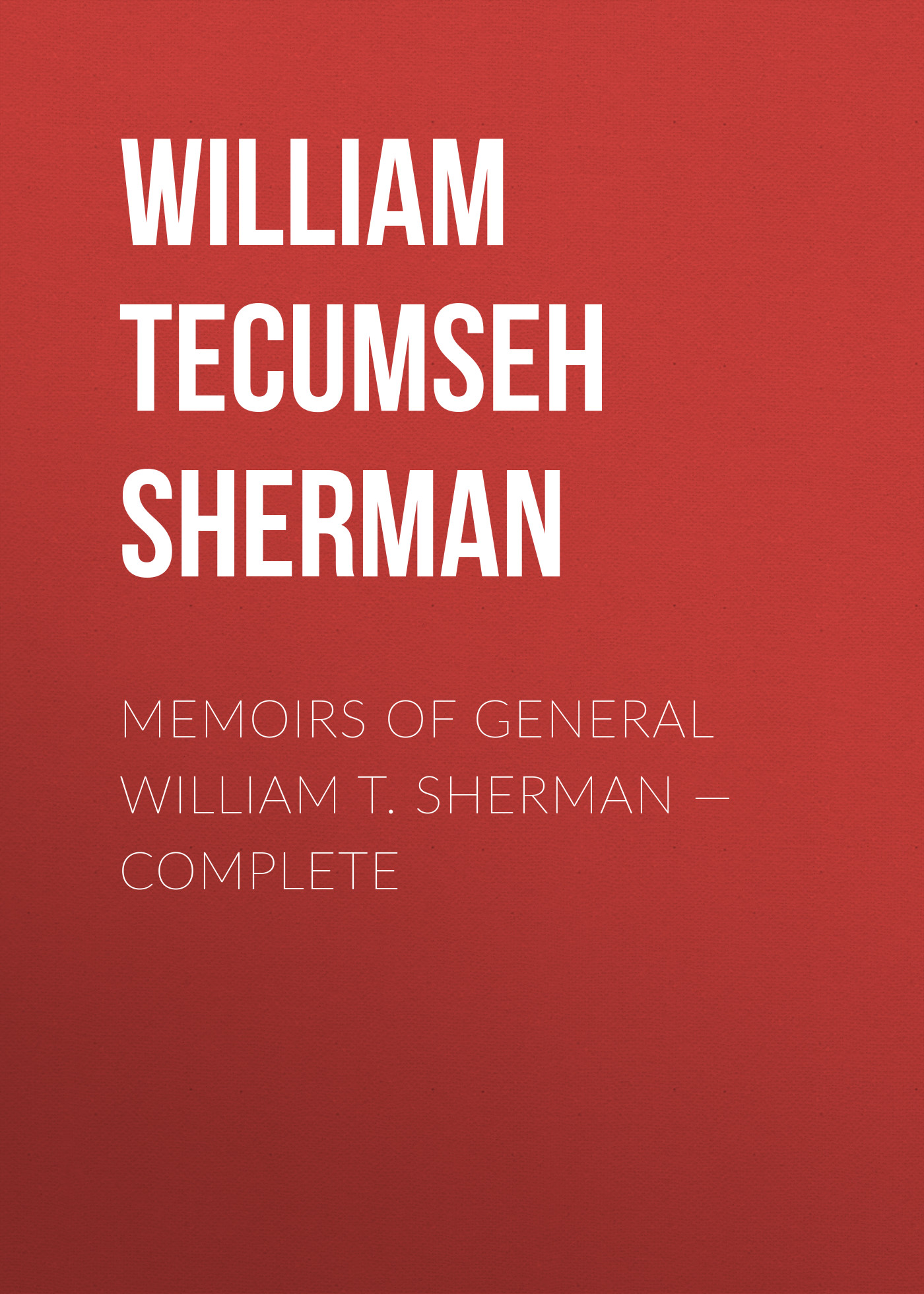 William Tecumseh Sherman Memoirs of General William T. Sherman — Complete frost william dodge a text book of general bacteriology