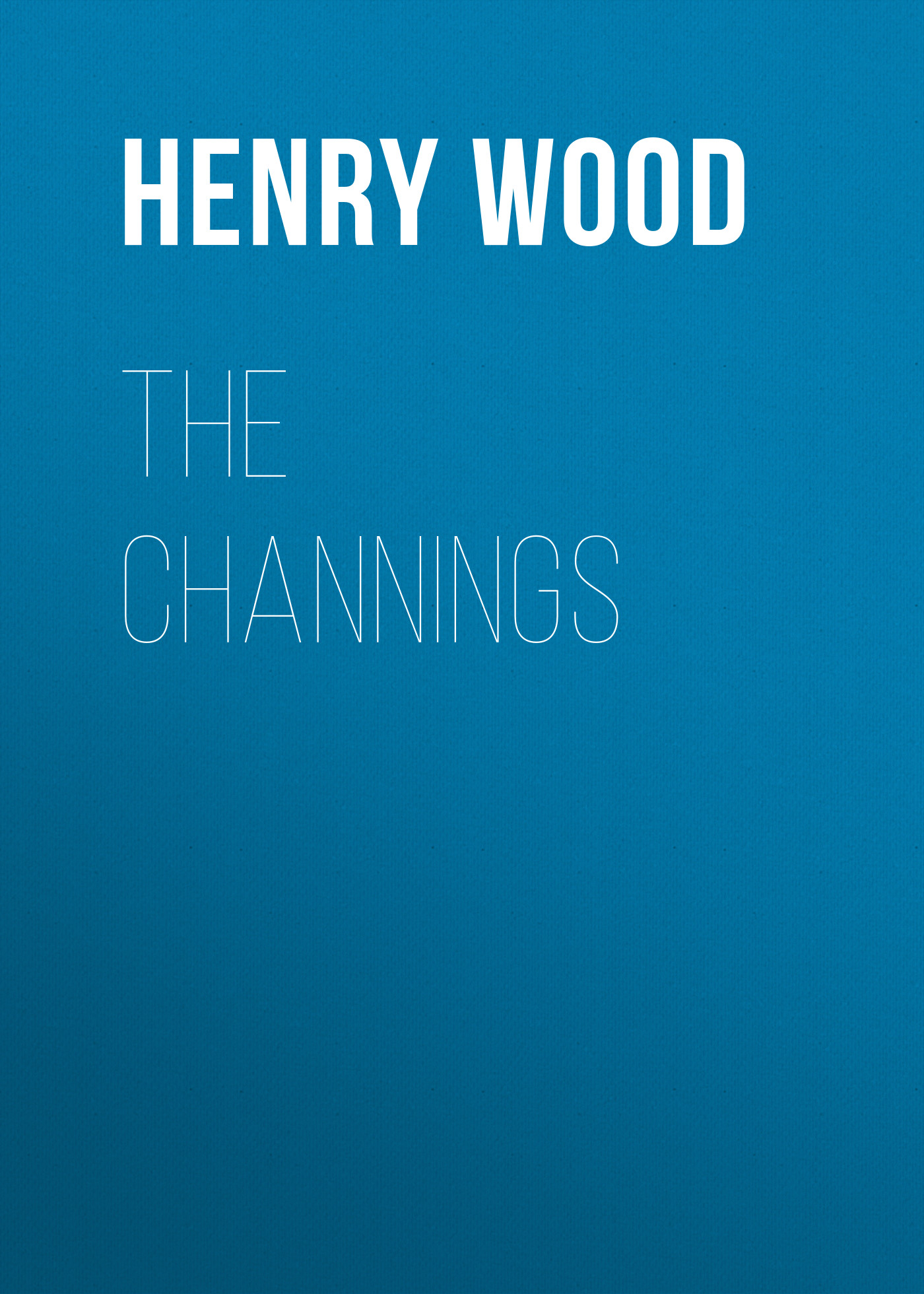 Henry Wood The Channings henry james the europeans