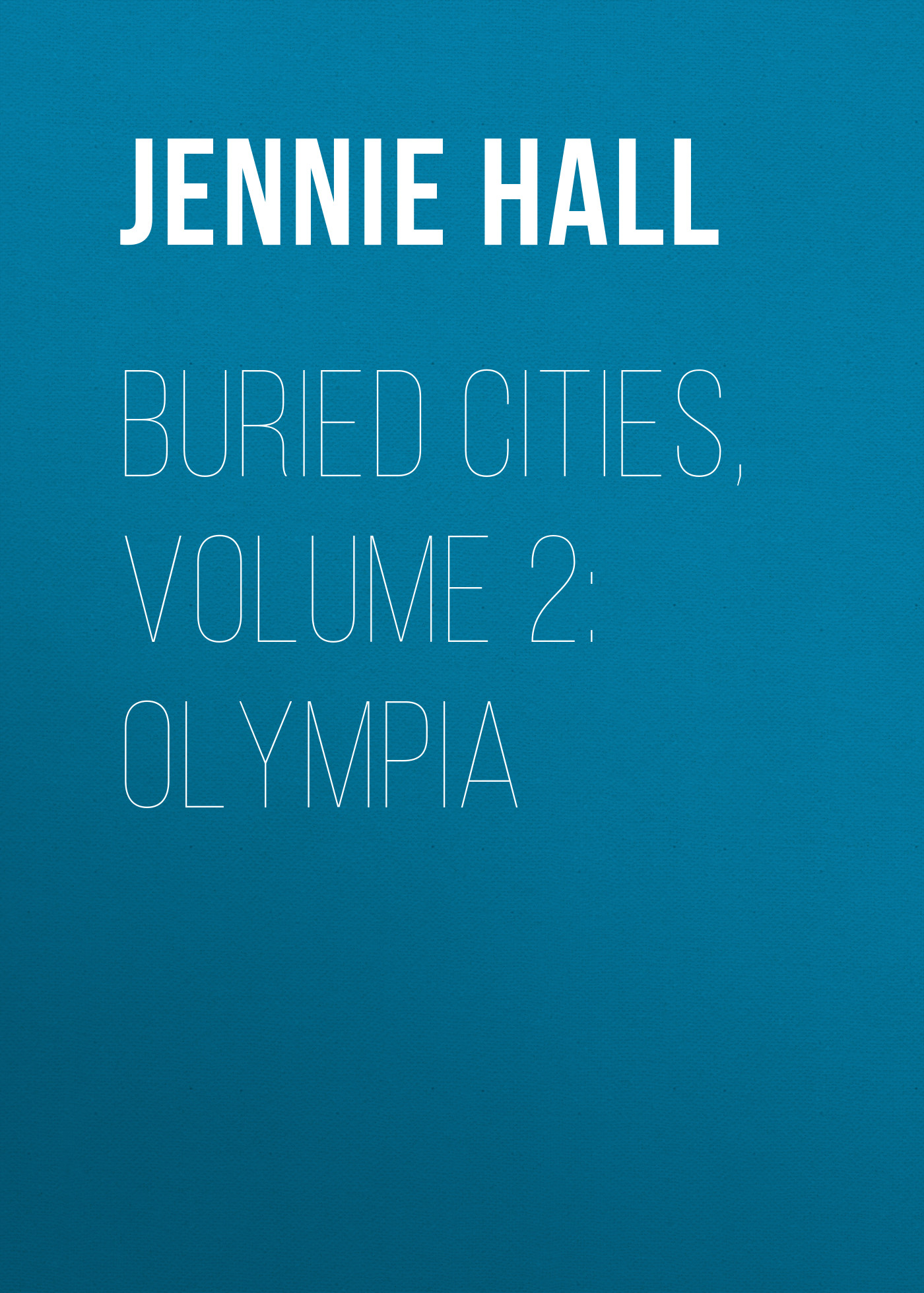 Jennie Hall Buried Cities, Volume 2: Olympia cities without suburbs