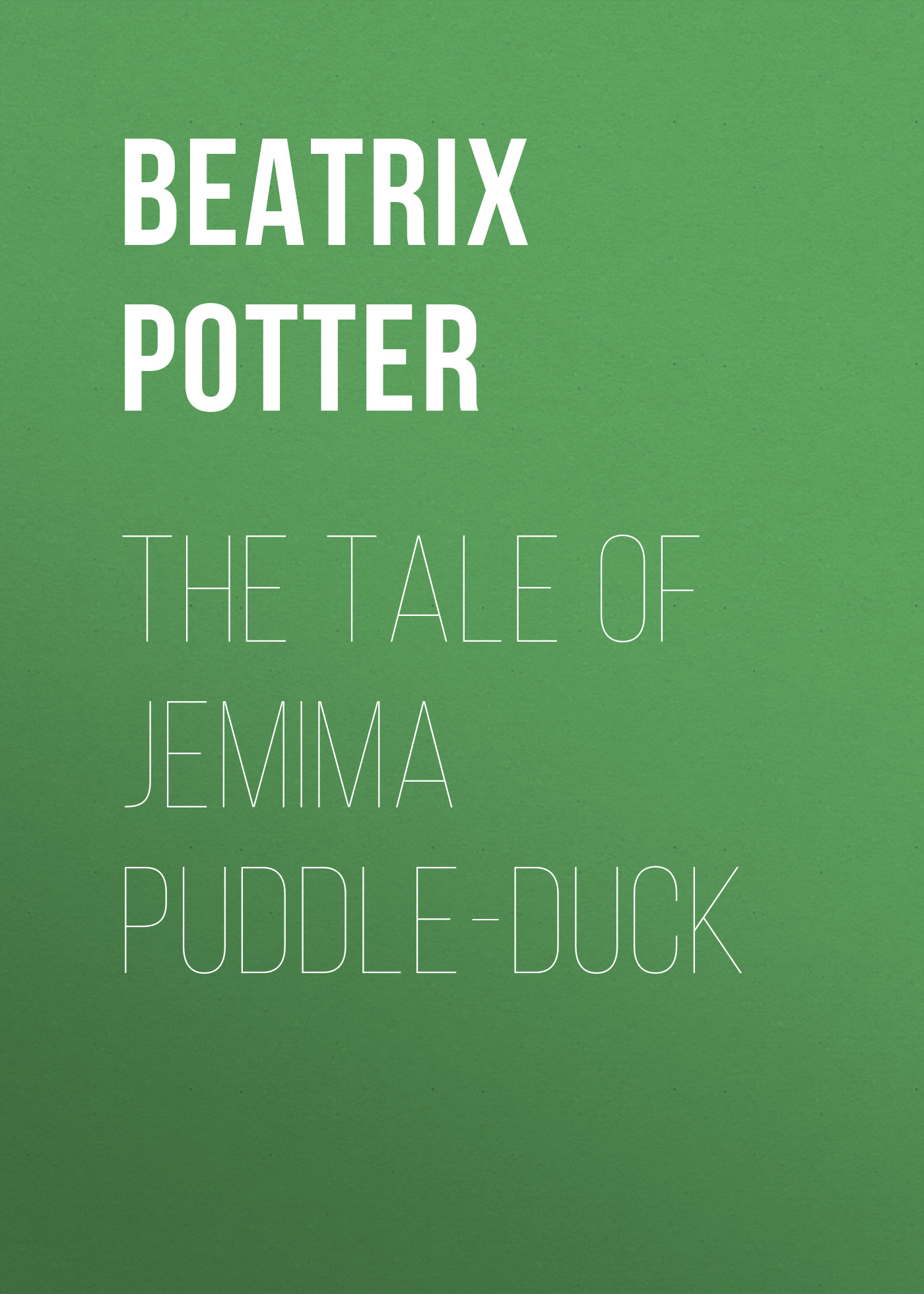 Беатрис Поттер The Tale of Jemima Puddle-Duck беатрис поттер the tale of samuel whiskers or the roly poly pudding page 2