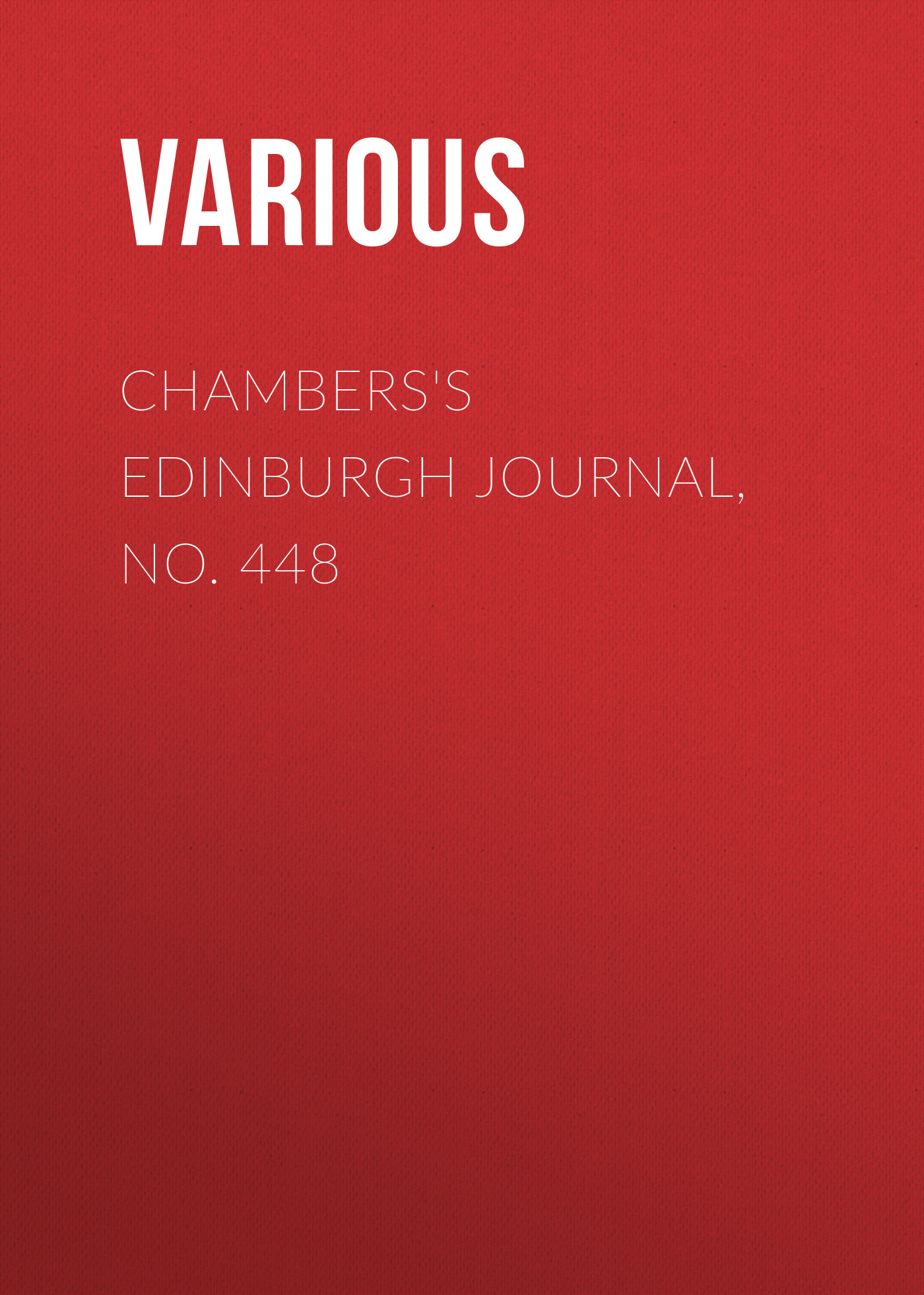 Various Chambers's Edinburgh Journal, No. 448 various chambers s edinburgh journal no 428