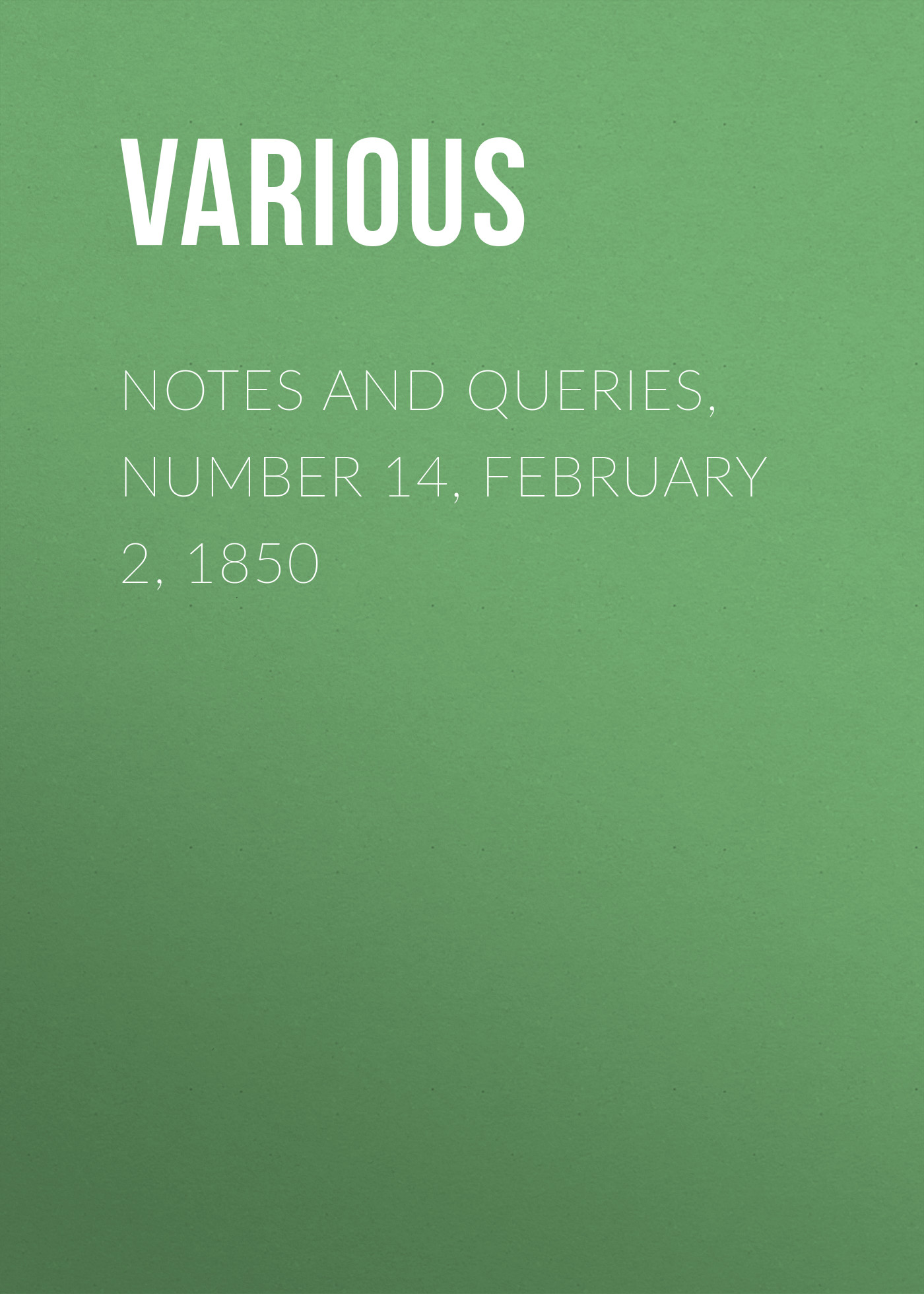 Various Notes and Queries, Number 14, February 2, 1850