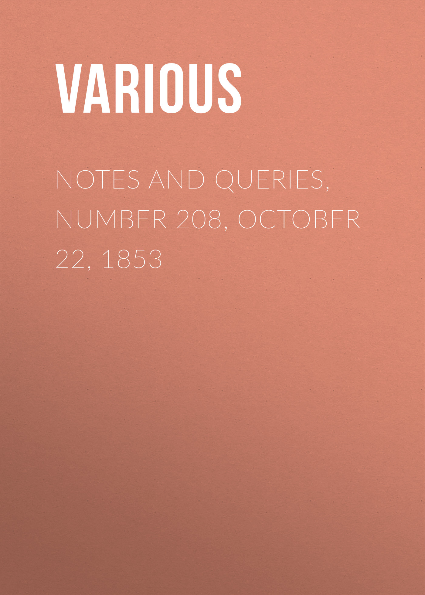 Various Notes and Queries, Number 208, October 22, 1853 october