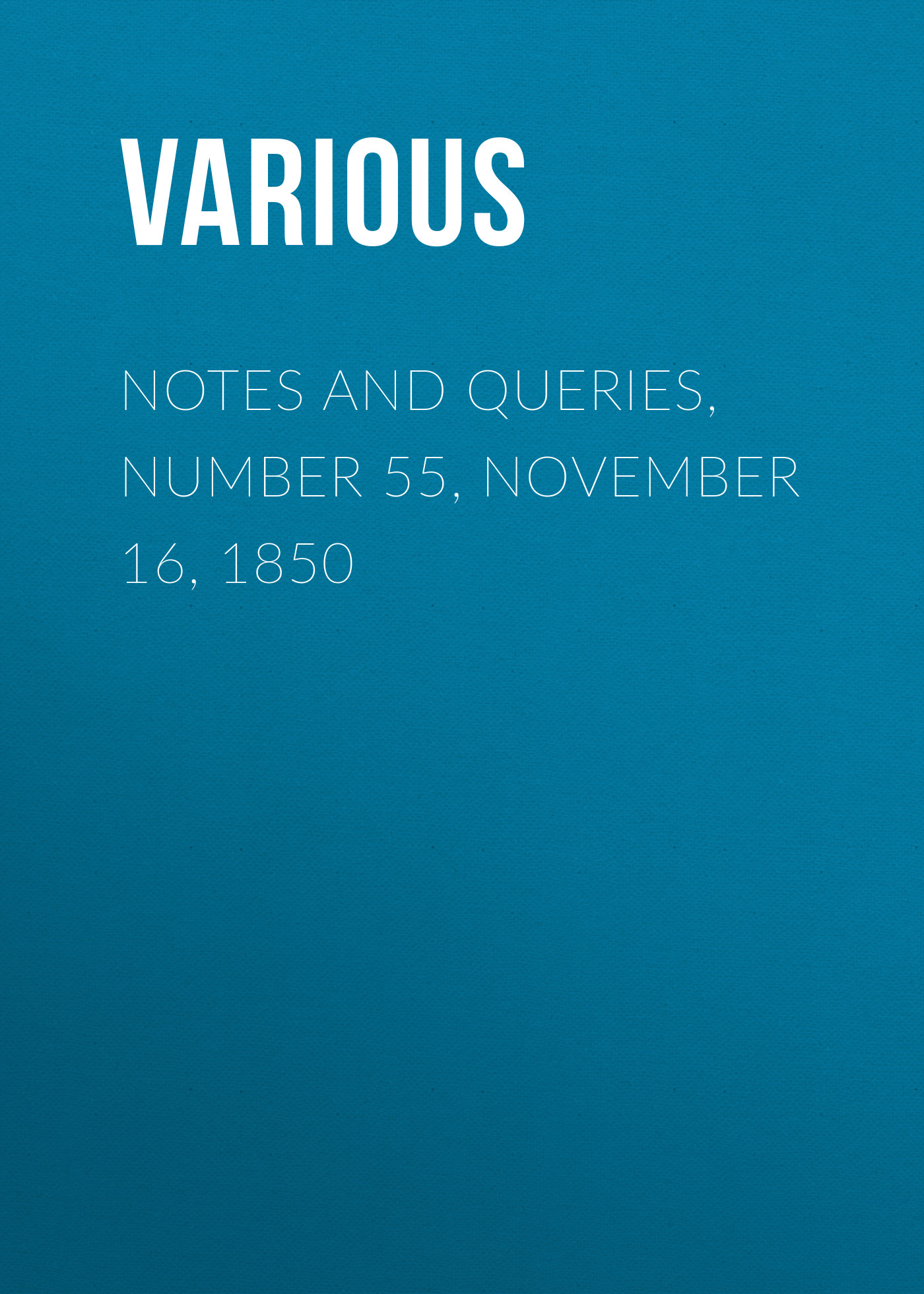 Notes and Queries, Number 55, November 16, 1850
