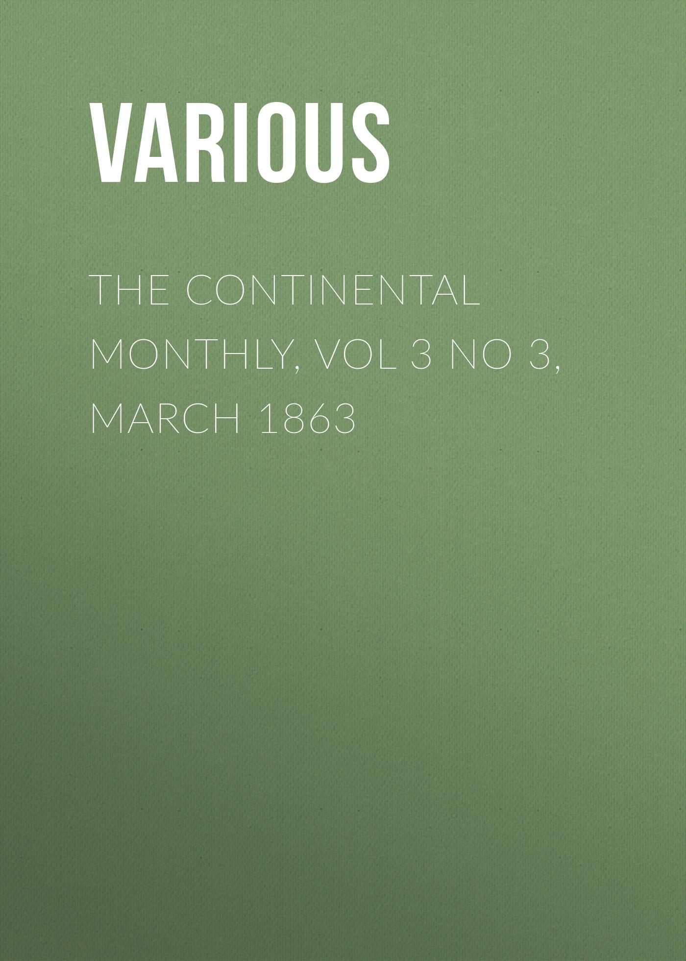 Various The Continental Monthly, Vol 3 No 3, March 1863 batman no man s land vol 3