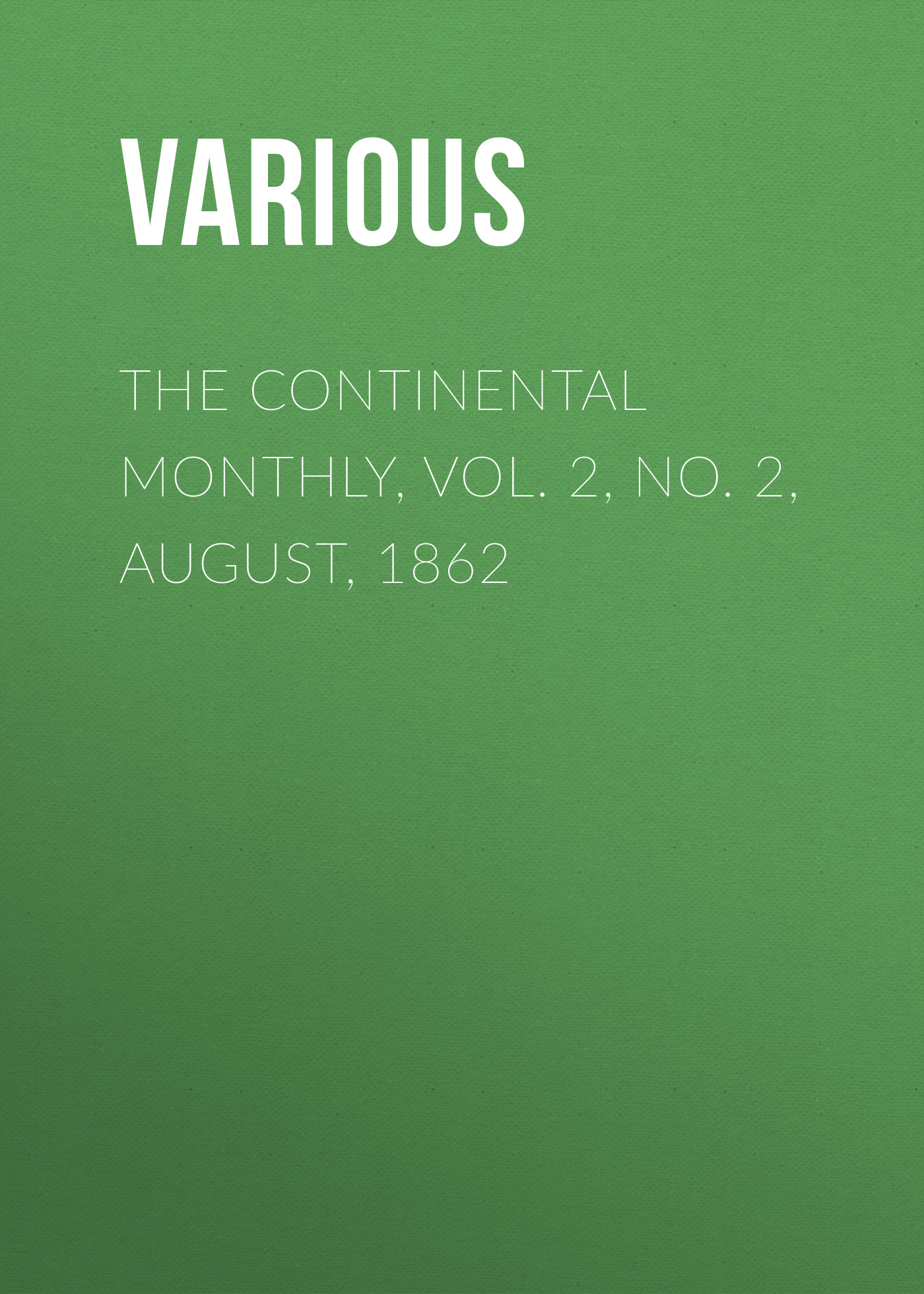 Various The Continental Monthly, Vol. 2, No. 2, August, 1862 ebenstein erisa case digest 2 vol set 1992 supplement no 2 loose leaf pr only