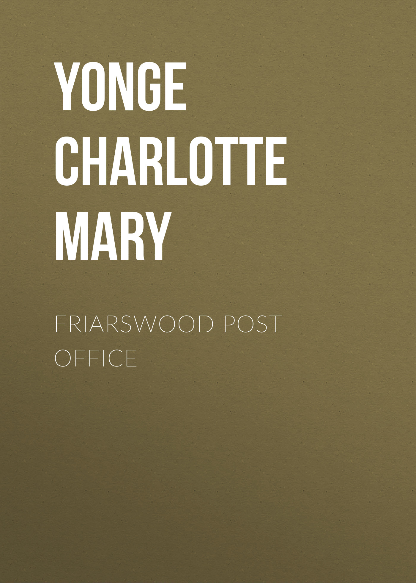 Yonge Charlotte Mary Friarswood Post Office yonge charlotte mary countess kate