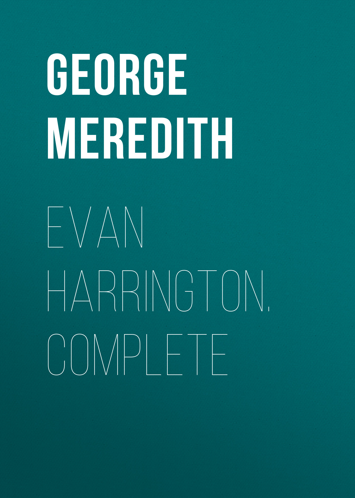 George Meredith Evan Harrington. Complete цена и фото