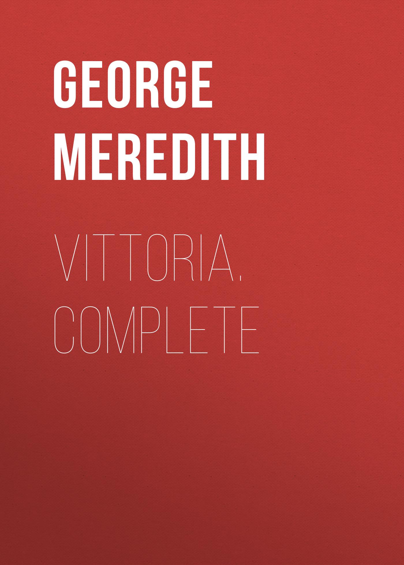 George Meredith Vittoria. Complete цена