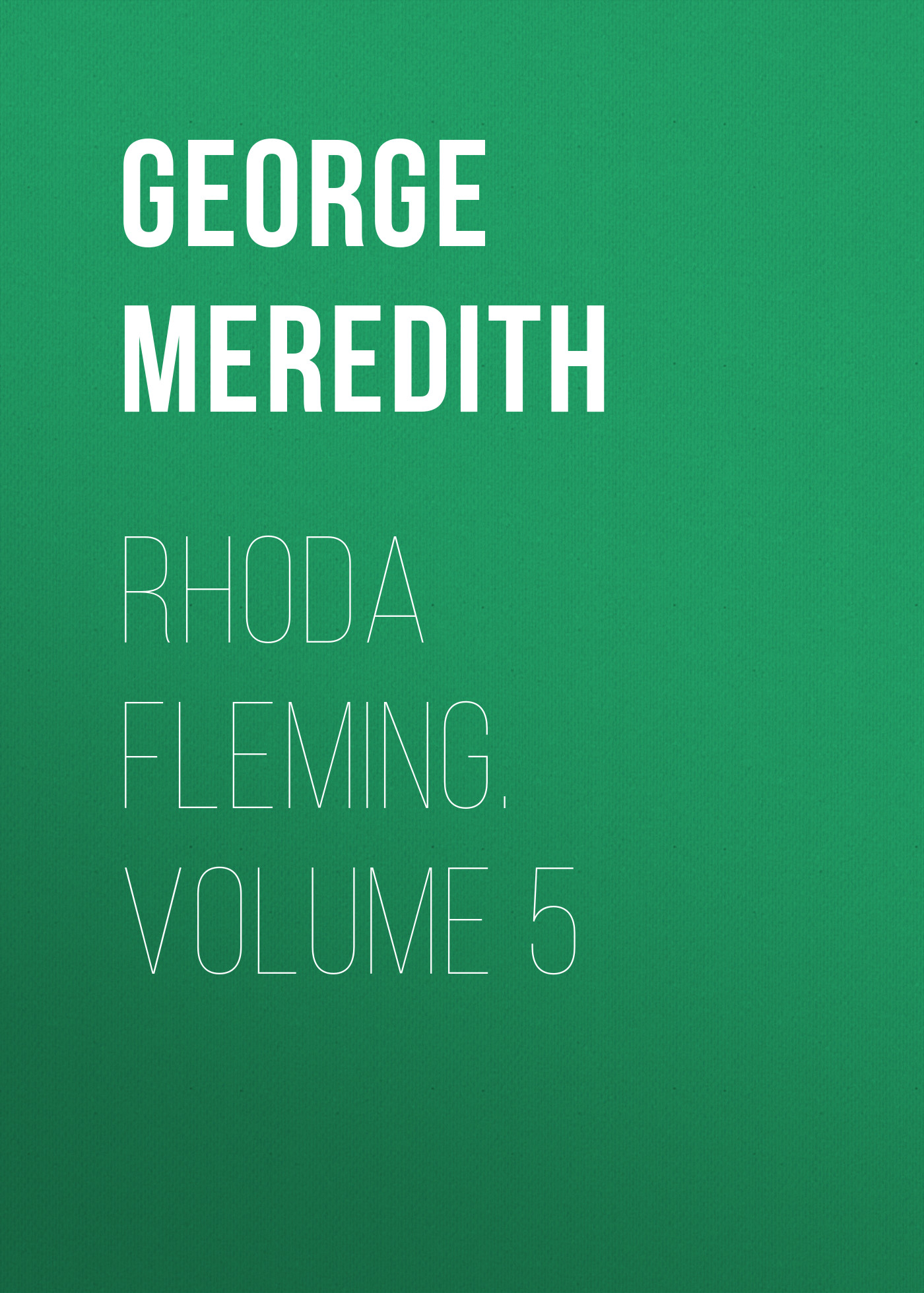 Rhoda Fleming. Volume 5