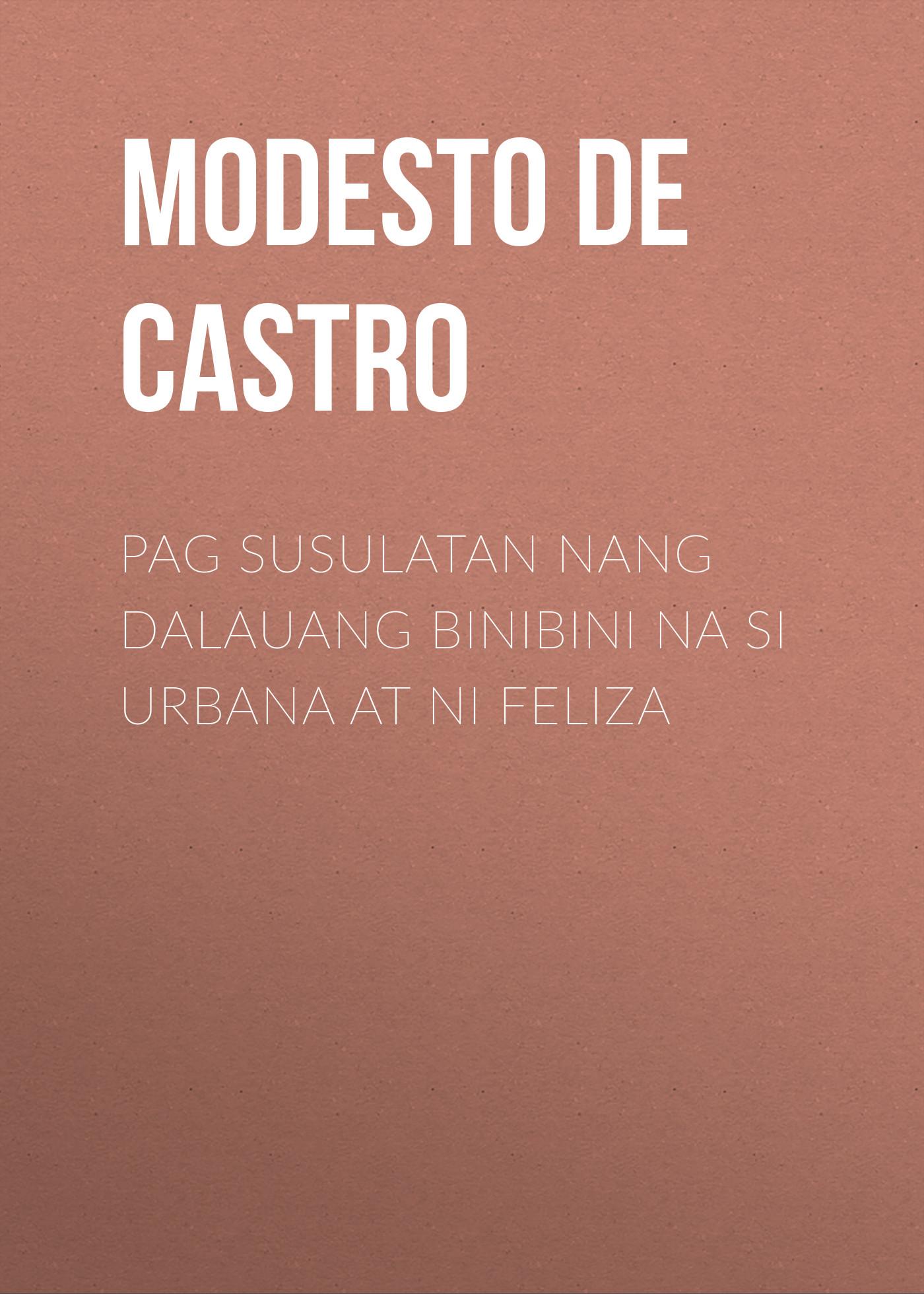 Modesto de Castro Pag Susulatan nang Dalauang Binibini na si Urbana at ni Feliza pag