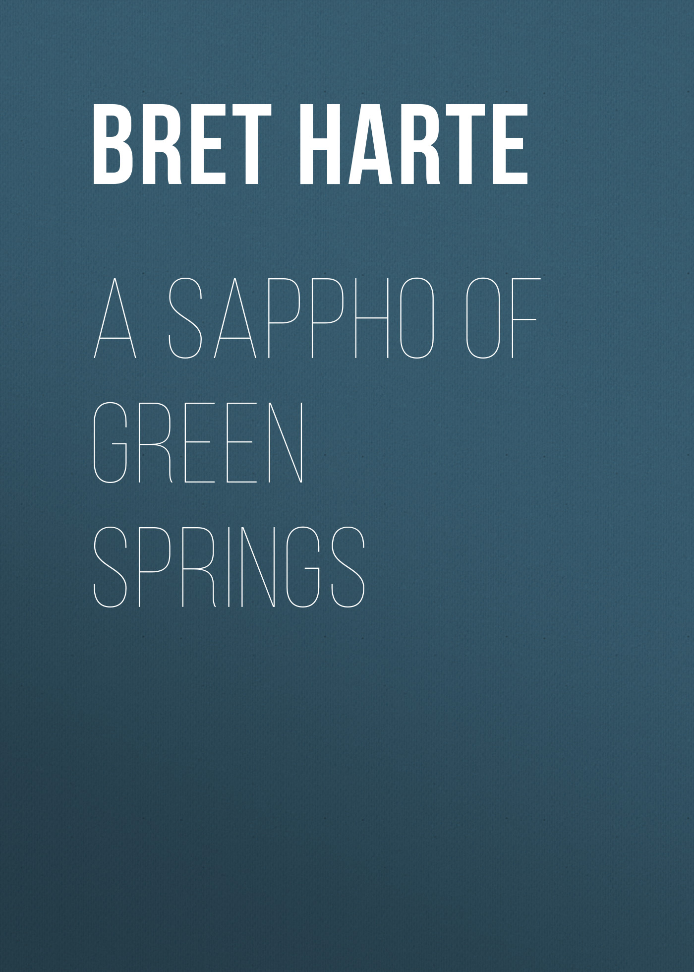 Bret Harte A Sappho of Green Springs стоимость