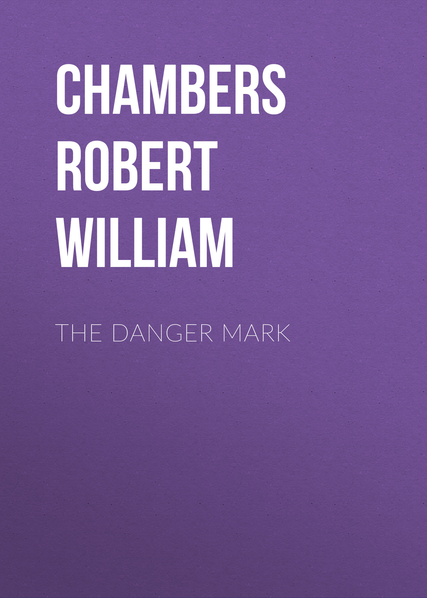 Chambers Robert William The Danger Mark chambers robert william the laughing girl