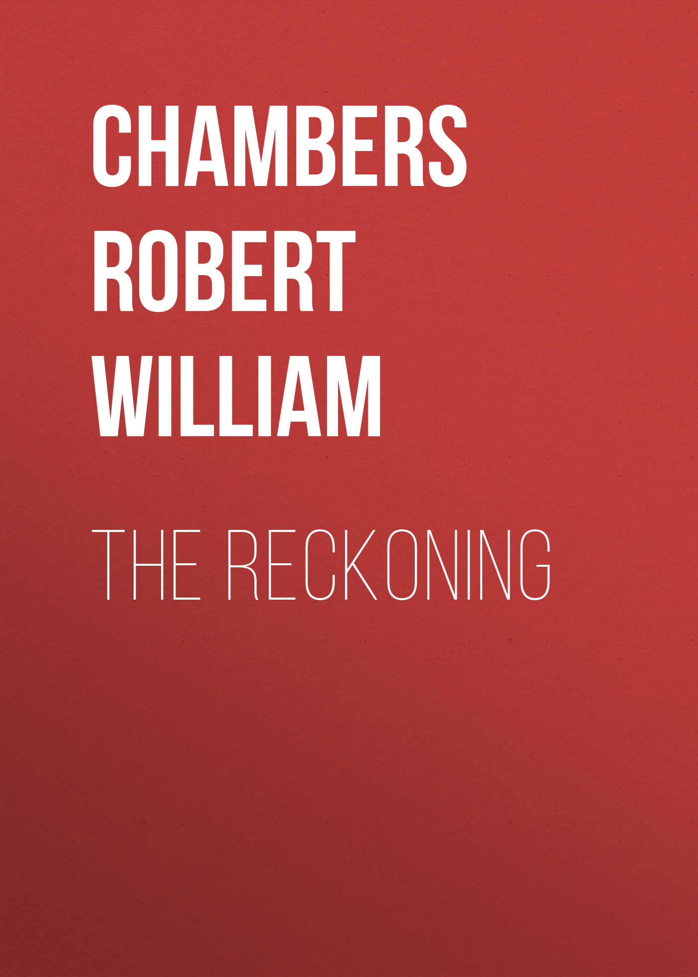 Chambers Robert William The Reckoning the black reckoning