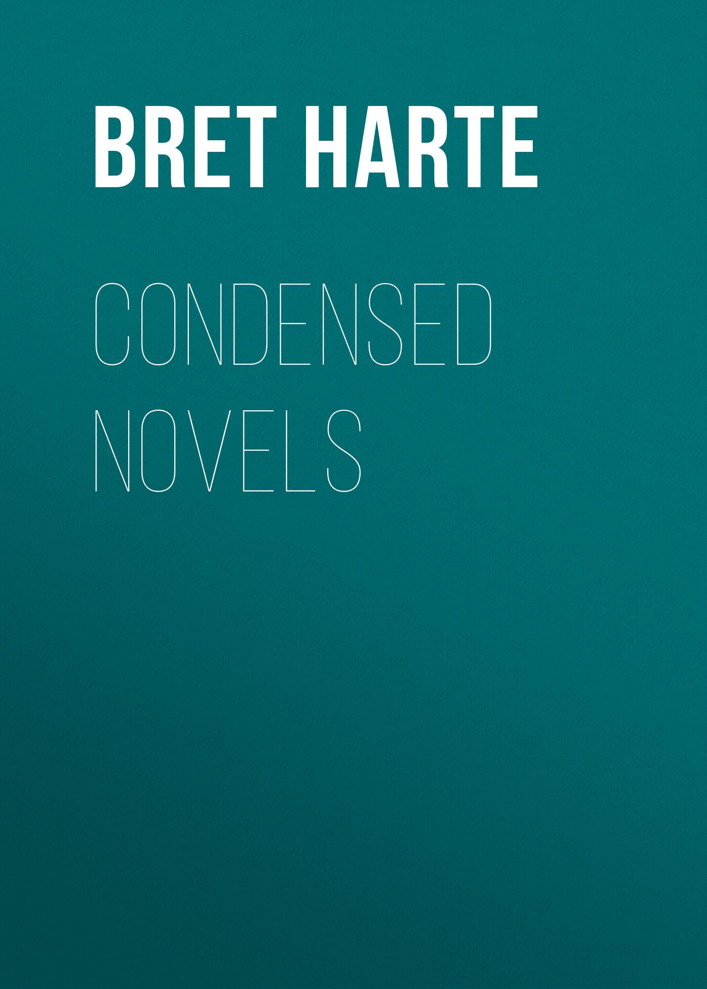 Bret Harte Condensed Novels