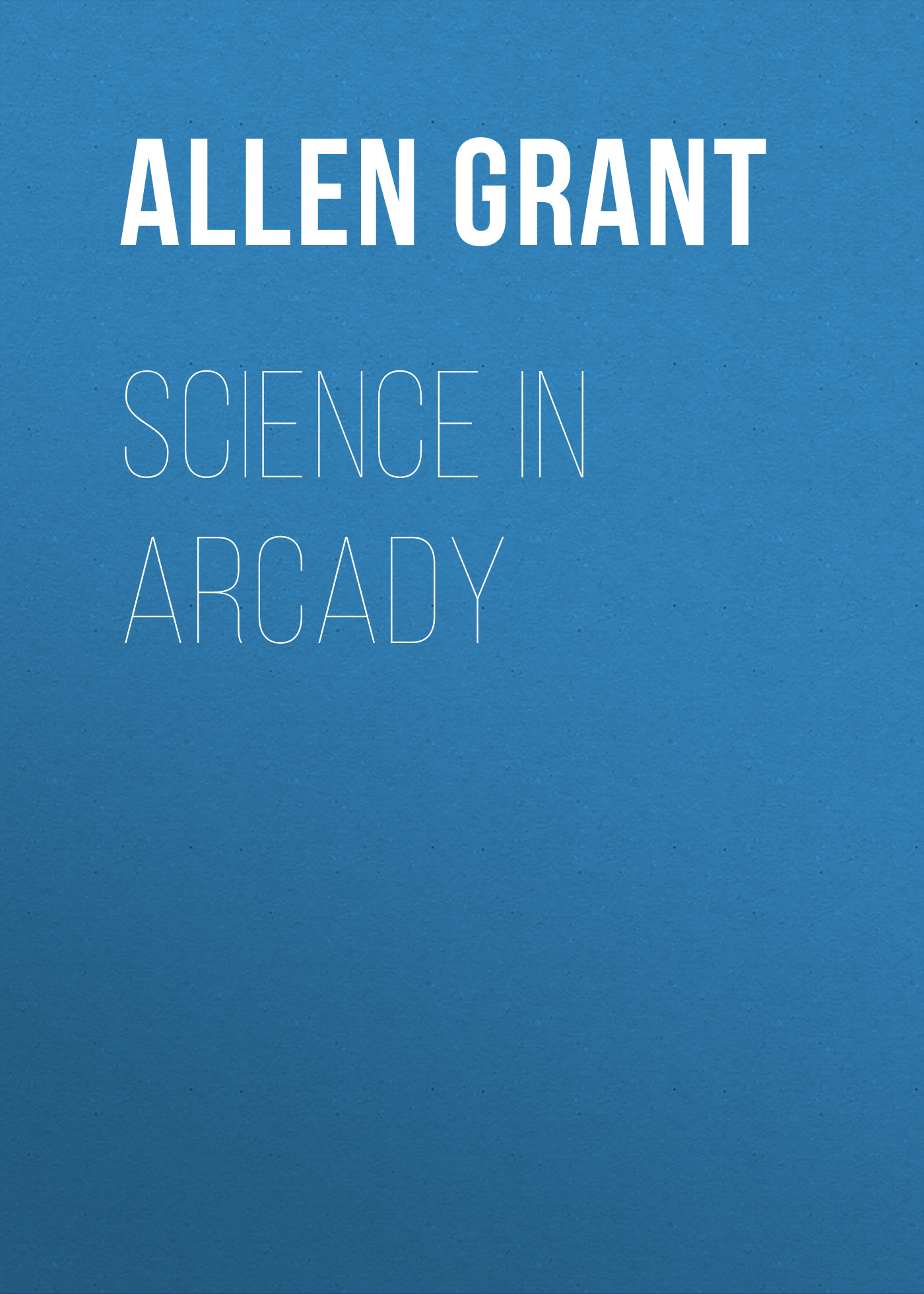 Allen Grant Science in Arcady heterogeneity in matching grant effects