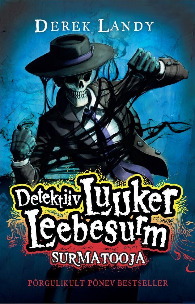 Derek Landy Detektiiv Luuker Leebesurm 6: Surmatooja цены онлайн