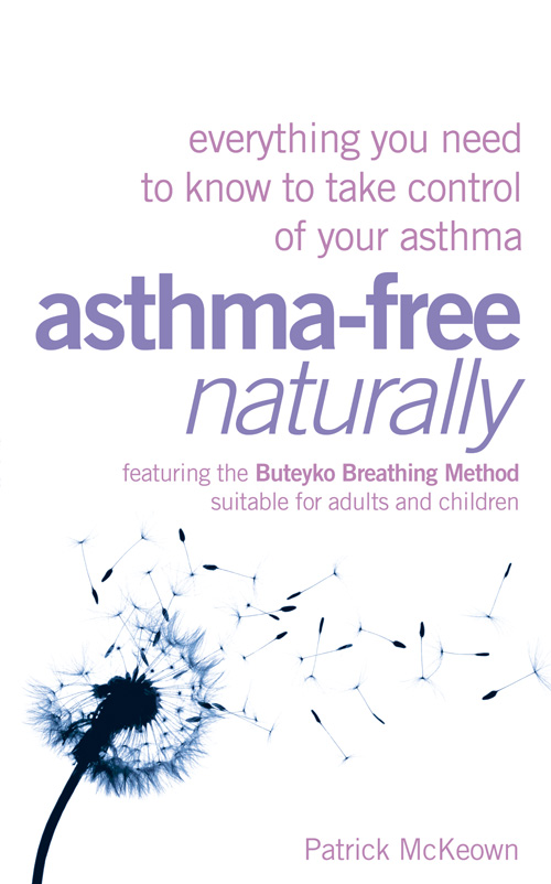 Patrick McKeown Asthma-Free Naturally: Everything you need to know about taking control of your asthma simon middleton what you need to know about marketing isbn 9781119974581