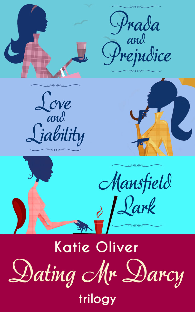 Katie Oliver The Dating Mr Darcy Trilogy: Prada and Prejudice / Love and Liability / Mansfield Lark