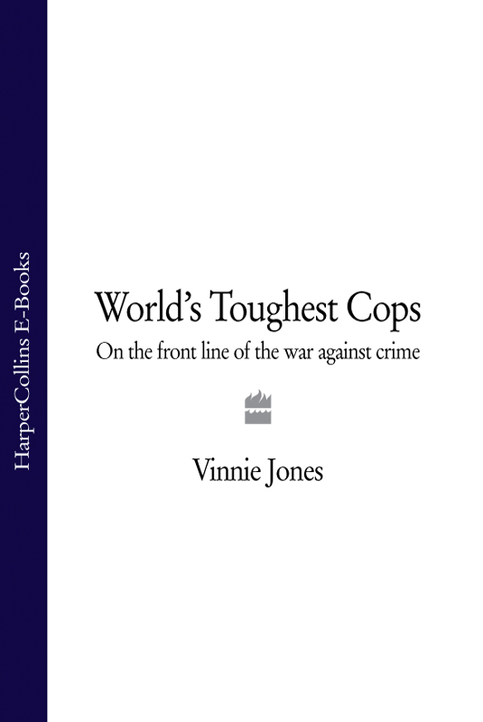 Vinnie Jones World's Toughest Cops: On the Front Line of the War against Crime