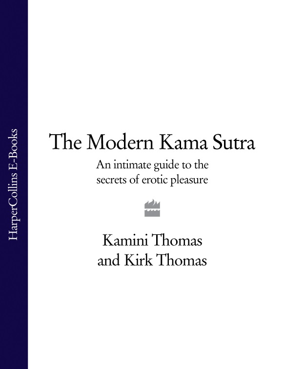 Kirk Thomas The Modern Kama Sutra: An Intimate Guide to the Secrets of Erotic Pleasure