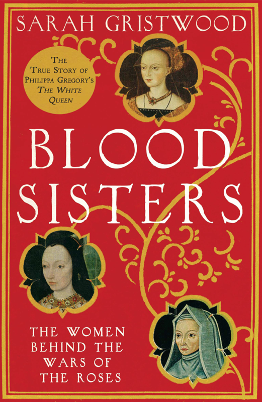 Sarah Gristwood Blood Sisters: The Hidden Lives of the Women Behind the Wars of the Roses the rose the history of the world's favourite flower in 40 captivating roses with classic texts and rare beautiful prints
