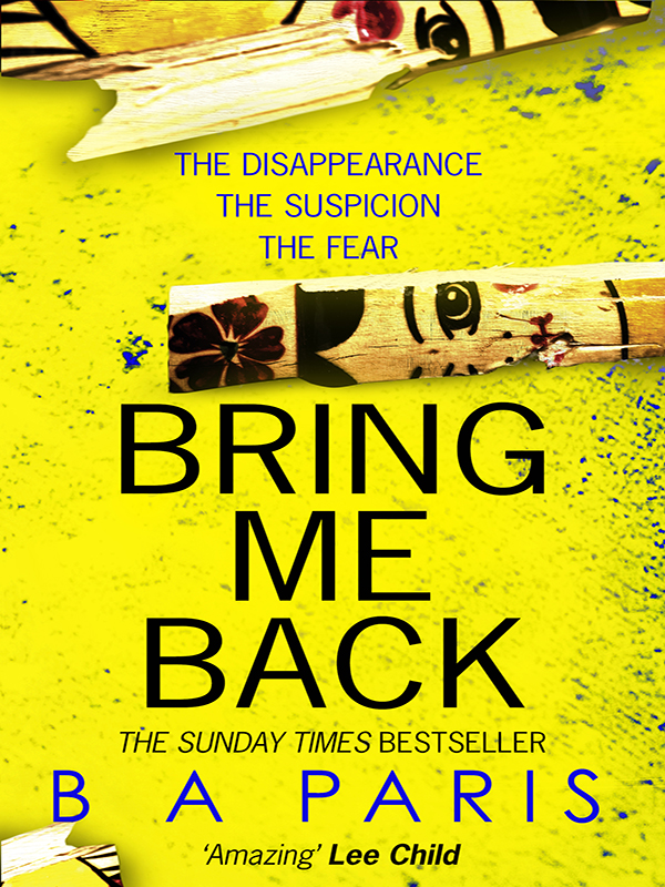 B Paris A Bring Me Back: The gripping Sunday Times bestseller now with an explosive new ending! j l butler mine the hot new thriller of 2018 sinister gripping and dark with a breathtaking twist